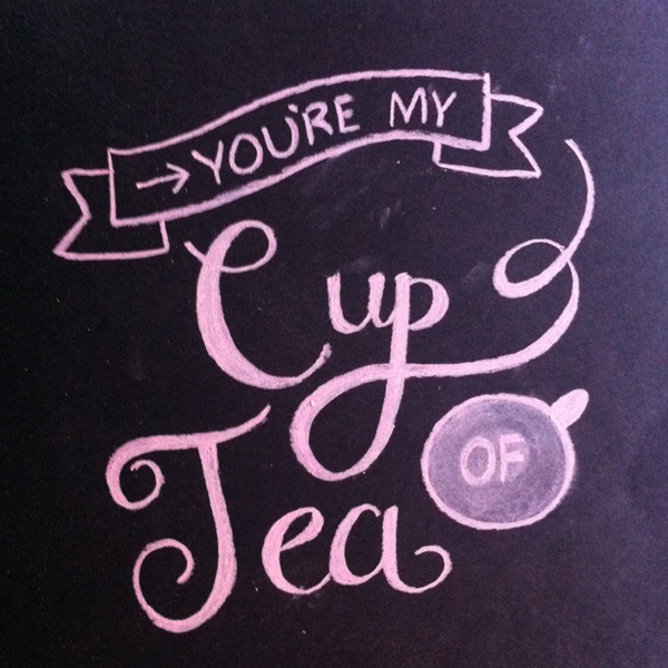 your my cup of tea-teganmg
