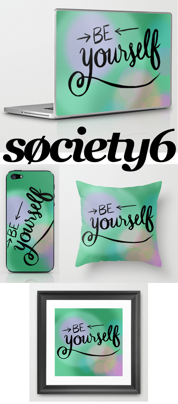 be-yourself-teganmg-society6